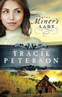 The Miner's Lady - Tracie Peterson