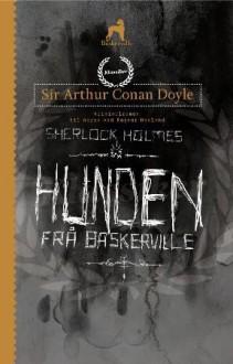 Hunden fra Baskerville - Arthur Conan Doyle