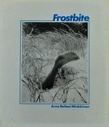 Frostbite: Photographs - Arno Rafael Minkkinen