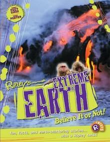 Ripley's Believe It or Not! Extreme Earth (Ripley Twists) - Clint Twist, Lisa Regan, Camilla De la Bédoyère