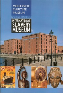 Merseyside Maritime Museum/International Slavery Museum Official Guide - Tony Tibbles, Paul Rees, Anne Gleave