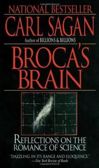Broca's Brain: The Romance Of Science - Carl Sagan