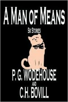 A Man of Means - P. G. Wodehouse, C.H. Bovill