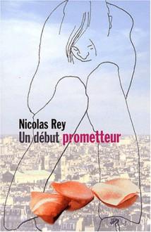 Un début prometteur - Nicolas Rey