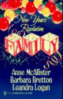 New Year's Resolution: Family - Anne McAllister, Leandra Logan, Barbara Bretton