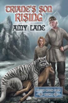 Triane's Son Rising (Bitter Moon Saga) - Amy Lane
