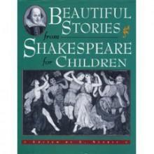 Beautiful Stories from Shakespeare for Children - E. Nesbit