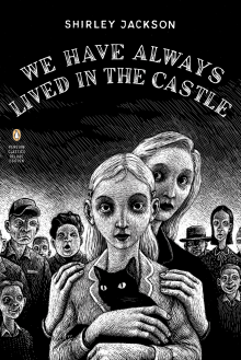 We Have Always Lived in the Castle - Shirley Jackson,Jonathan Lethem
