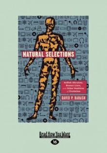 Natural Selections (Large Print 16pt) - David P. Barash