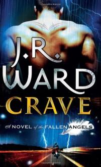 Crave: Number 2 in series: A Novel of the Fallenangels - J.R. Ward