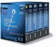 MCSE Self-Paced Training Kit: Microsoft Windows Server 2003 Core Requirements, Exams 70-290, 70-291, 70-293, 70-294 - Dan Holme, Orin Thomas, C. Zacker, C Zacker, J.C. MacKin, K Hudson, Microsoft Corporation, Corporation, L.J. Zacker, Ian McLean, Jill Spealman, Kurt Hudson, Melissa Craft
