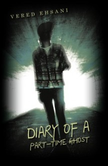 Diary of a Part-Time Ghost - Vered Ehsani