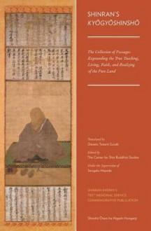 Shinran's Kyogyoshinsho: The Collection of Passages Expounding the True Teaching, Living, Faith, and Realizing of the Pure Land - Shinran, D.T. Suzuki, Sengaku Mayeda