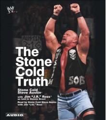 The Stone Cold Truth - Steve Austin, Dennis Brent