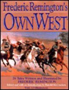 Frederic Remington's Own West - Frederic Remington, Harold McCracken