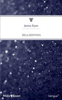 Mills & Boon : Belladonna (Her Protector) - Jenna Ryan