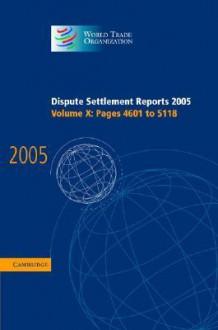 Dispute Settlement Reports 2005 - World Trade Organization