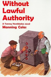 Without Lawful Authority: A Tommy Hambledon Novel (Rue Morgue Vintage Mysteries) - Manning Coles