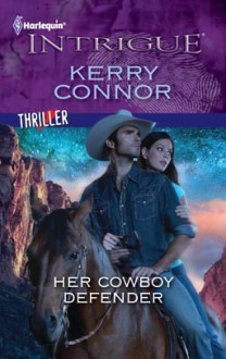 Her Cowboy Defender (Harlequin Intrigue #1334) - Kerry Connor