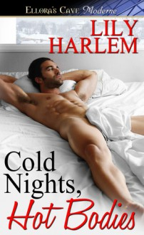 Cold Nights, Hot Bodies - Lily Harlem