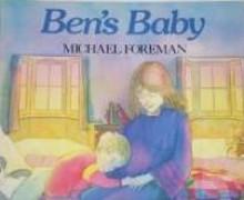 Ben's Baby - Michael Foreman, Marylin Hafner