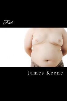 Fat - James Keene