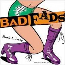 Bad Fads - Mark A. Long