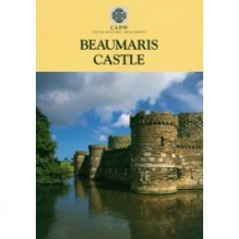 Beaumaris Castle - Arnold J. Taylor, Richard Avent