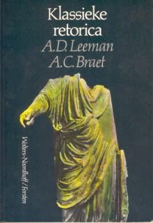 Klassieke retorica: Haar inhoud, functie en betekenis - Anton Daniël Leeman, Antoine Braet