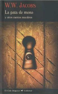 La pata de mono y otros cuentos macabros - W.W. Jacobs
