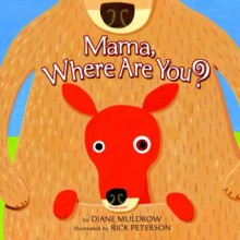Mama, Where are You? - Diane Muldrow, Rick Peterson