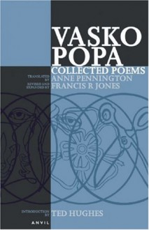 Vasko Popa: Collected Poems - Vasko Popa