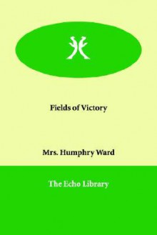 Fields of Victory - Mary Augusta Ward