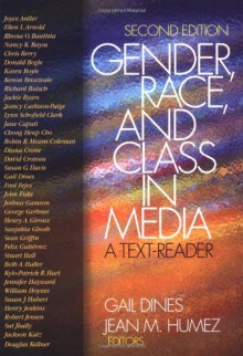 Gender, Race, and Class in Media: A Text-Reader - Gail Dines