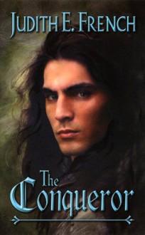 The Conqueror - Judith E. French