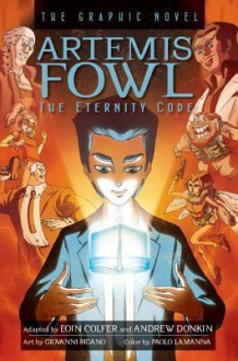 Artemis Fowl The Eternity Code Graphic Novel - Eoin Colfer