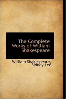 The Complete Works of William Shakespeare - William Shakespeare