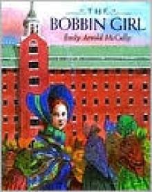 The Bobbin Girl - Emily Arnold McCully