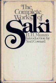 The Complete Works of Saki - Saki, Noël Coward