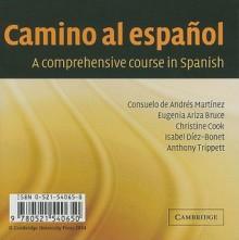 Camino Al Espanol: A Comprehensive Course in Spanish - Consuelo de Andres Martinez, Eugenia Ariza Bruce, Christine Cook