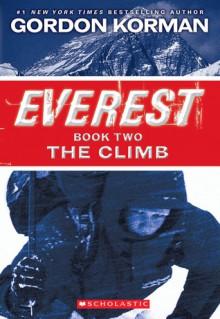 The Climb: Everest Book Two - Gordon Korman