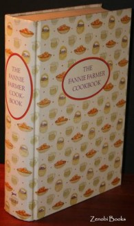 The Fannie Farmer Cookbook - Marion Cunningham, Jeri Laber, Fannie Merritt Farmer