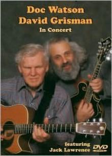 Doc Watson - David Grisman in Concert - Doc Watson, David Grisman