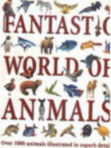 Fantastic World Of Animals - Steve Parker, Martin Walters