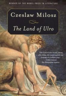 The Land of Ulro - Czeslaw Milosz, Louis Iribarne