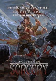 Thunder on the Battlefield: Sorcery - James R. Tuck, Enggar Adirasa
