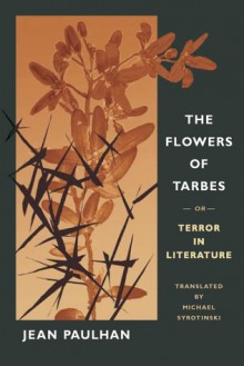 The Flowers of Tarbes: or, Terror in Literature - Jean Paulhan, Michael Syrotinski
