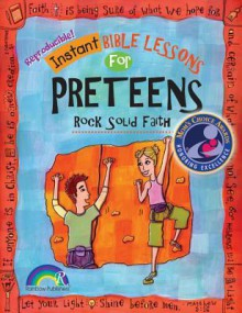 Instant Bible: Rock Solid Faith: Preteens - Mary J. Davis