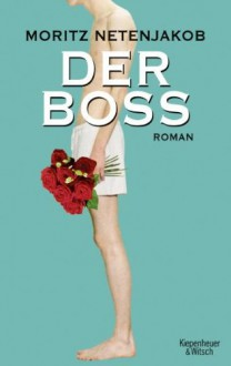 Der Boss - Moritz Netenjakob