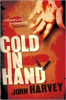 Cold in Hand - John Harvey
